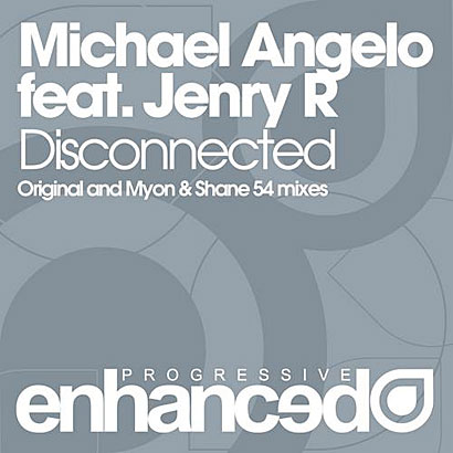Disconnected feat. Jenry R (Myon & Shane 54 Vocal Mix) Michael Angelo